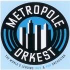Het Metropole Orkest: het orkest voor filmmuziek, jazz & pop