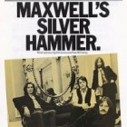 'Maxwell's Silver Hammer' slaat drie man de kop in