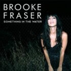 Brooke Fraser, Something In The Water, Australische folk pop
